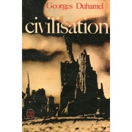 Civilisation - Georges Duhamel